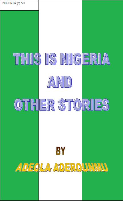 Nigeria @ 50, This is Nigeria and Other Stories